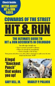 The Ultimate Guide to Hit and Run Accidents in Colorado booklet by Gary Bell and Bradley Pollock